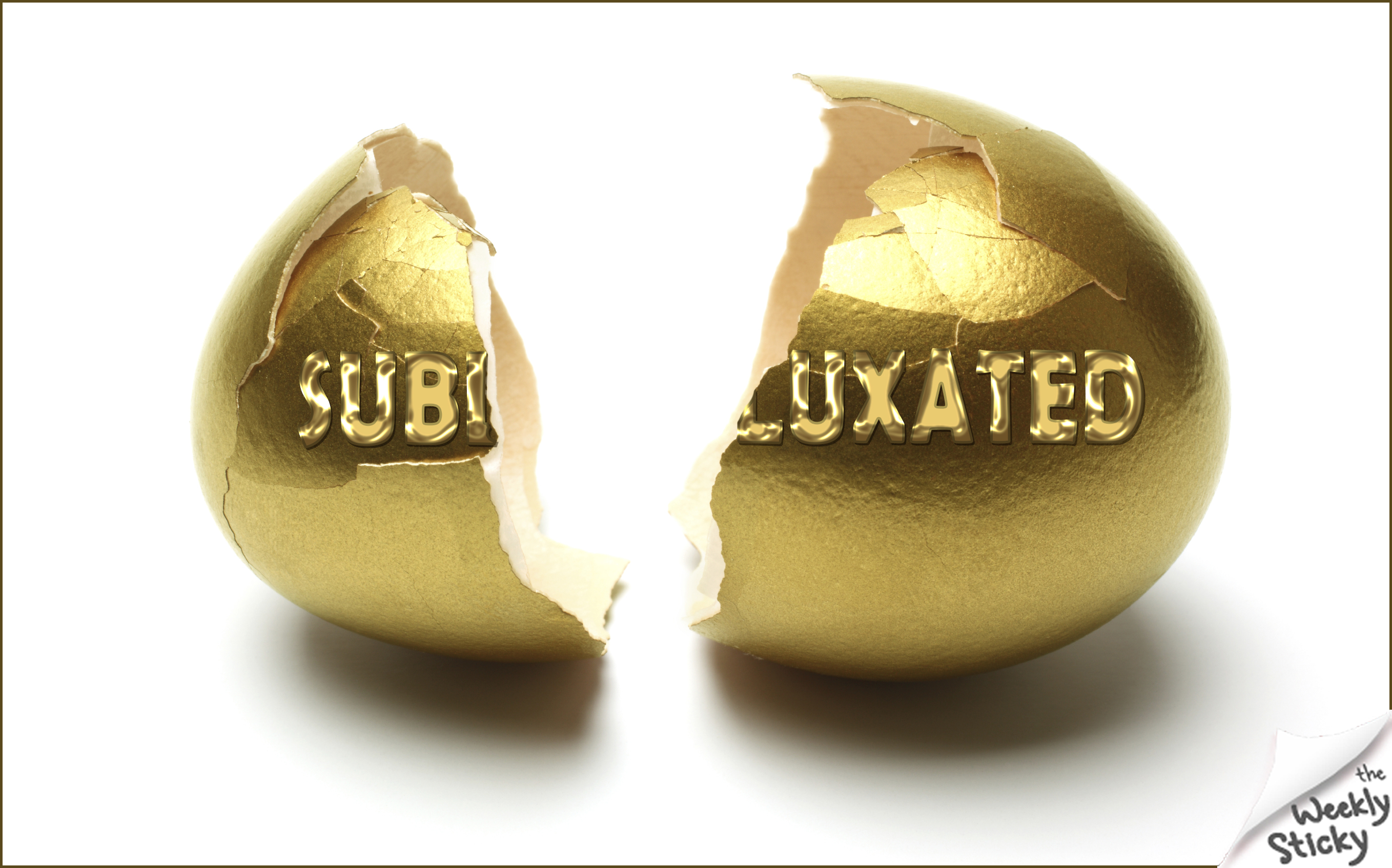 Subluxated Golden Egg